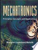 """Mechatronics: Principles, Concepts and Applications"" by Mahalik"