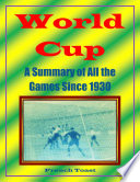 World Cup: A Summary of All the Games Since 1930