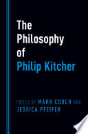 The philosophy of Philip Kitcher / edited by Mark Couch and Jessica Pfeifer.