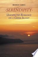 Serendipity Unexpected Romance on a Greek Island Book Online