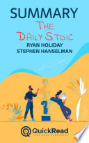 Summary of The Daily Stoic by Ryan Holiday and Stephen Hanselman Book