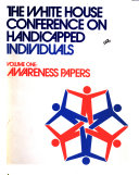 The White House Conference on Handicapped Individuals  Washington  D C   May 23 27  1977  Awareness papers