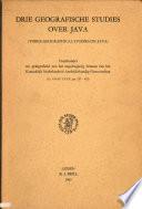 Drie Geografische Studies Over Java