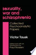 Sexuality  War  and Schizophrenia