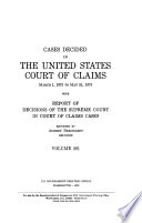 Cases Decided in the United States Court of Claims ... with Report of Decisions of the Supreme Court in Court of Claims Cases