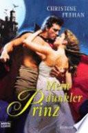 Mein dunkler Prinz  : Roman