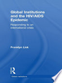 Global Institutions And The Hiv Aids Epidemic