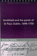 Smithfield And The Parish Of St Paul Dublin 1698 1750