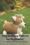 Dog Knitting Pattern for Beginners