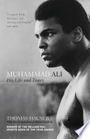 Muhammad Ali  His Life and Times