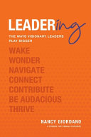 Leadering  The Ways Visionary Leaders Play Bigger Book