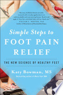 """Simple Steps to Foot Pain Relief: The New Science of Healthy Feet"" by Katy Bowman"