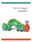 The Very Hungry Caterpillars