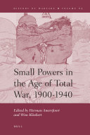 Small Powers in the Age of Total War  1900 1940
