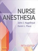 """Nurse Anesthesia E-Book"" by John J. Nagelhout, Sass Elisha, Karen Plaus"