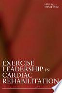 Exercise Leadership in Cardiac Rehabilitation