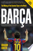 """""""Barça: The Making of the Greatest Team in the World"""" by Graham Hunter"""