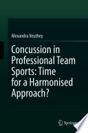 Concussion in Professional Team Sports: Time for a Harmonised Approach?