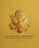 An American Presidency