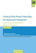 Fostering Public Private Partnerships for Infrastructure Development