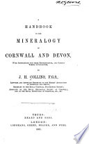 A Handbook to the Mineralogy of Cornwall and Devon