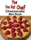 The One Pot Chef  Cheesecake Mini Book