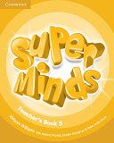 Super Minds Level 5 Teacher s Book