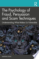 The Psychology of Fraud, Persuasion and Scam Techniques