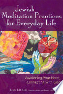 Jewish Meditation Practices for Everyday Life  : Awakening Your Heart, Connecting with God