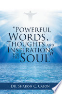 Powerful Words  Thoughts and Inspirations for the Soul
