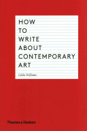 How to write about contemporary art by Gilda Williams.