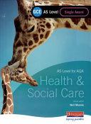 GCE AS Level Health and Social Care Single Award Book (for AQA)