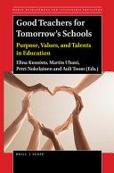 Good Teachers for Tomorrow s Schools