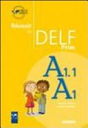 Reussir le Delf Prim. Per la Scuola elementare