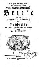 Des Hochgebohrnen Herrn Heinrich St  John  Lord  Vicomte Bolingbroke Briefe   ber die Erlernung und Gebrauch der Geschichte aus dem Englischen   berbetzt durch C  G  Bergmann