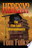 Heresy  the Five Lost Commandments Book