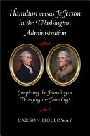 Hamilton versus Jefferson in the Washington Administration