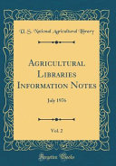 Agricultural Libraries Information Notes Vol 2 July 1976 Classic Reprint