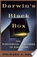 """Darwin's Black Box: The Biochemical Challenge to Evolution"" by Michael J. Behe, Touchstone Books"