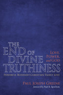 The End of Divine Truthiness  Love  Power  and God