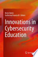 Innovations in Cybersecurity Education