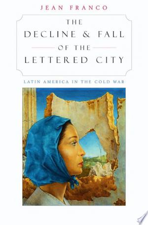 Download The Decline and Fall of the Lettered City online Books - godinez books