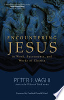 Encountering Jesus In Word Sacraments And Works Of Charity