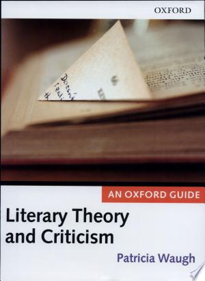 Literary+Theory+and+CriticismEdited by Patricia Waugh, this comprehensive guide to literary theory and criticism includes 39 specially commissioned chapters by an outstanding international team of academics. The volume is divided into four parts. Part One covers the key philosophical and aesthetic origins of literary theory, Part Two looks at the foundational movements and thinkers in the first half of the twentieth century, Part Three offers introductory overviews of the most importantmovements and thinkers in modern literary theory and Part Four looks at emergent trends and future directions.