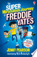 The Super Miraculous Journey of Freddie Yates Book