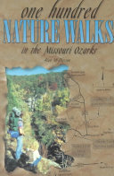 One Hundred Nature Walks in the Missouri Ozarks