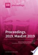 Proceedings, 2019, MaxEnt 2019