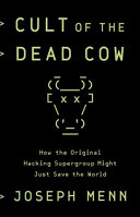 link to Cult of the Dead Cow : how the original hacking supergroup might just save the world in the TCC library catalog