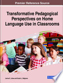 Transformative Pedagogical Perspectives On Home Language Use In Classrooms