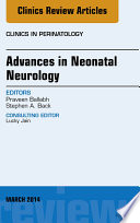 Advances In Neonatal Neurology An Issue Of Clinics In Perinatology  Book PDF
